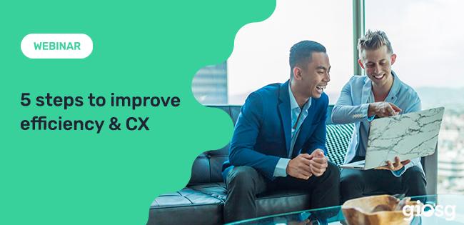 5 steps to improve efficiency & CX_giosg webinar