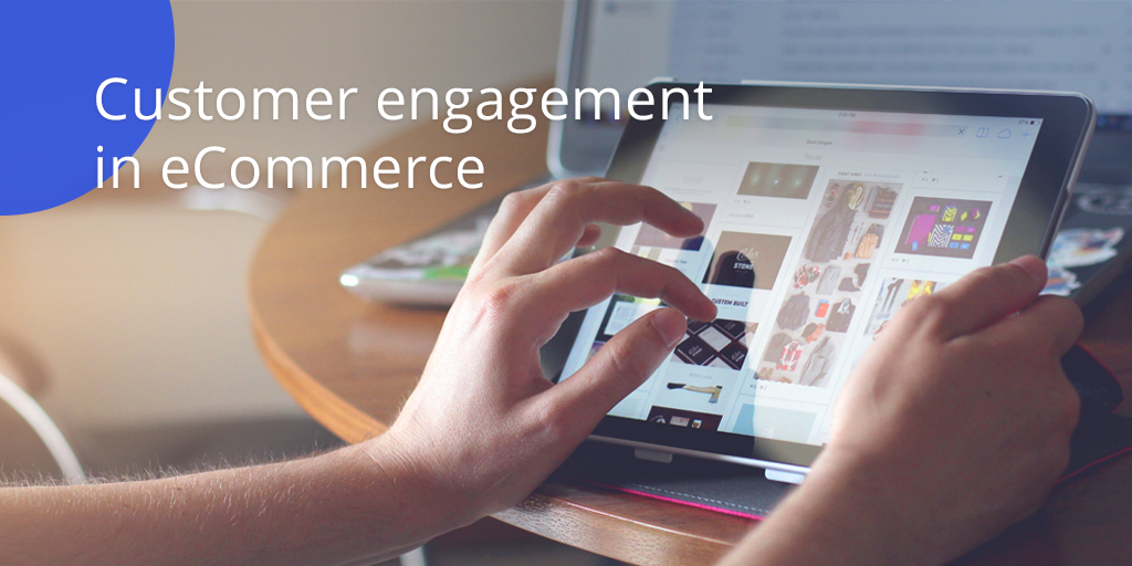 customer engagement in eCommerce