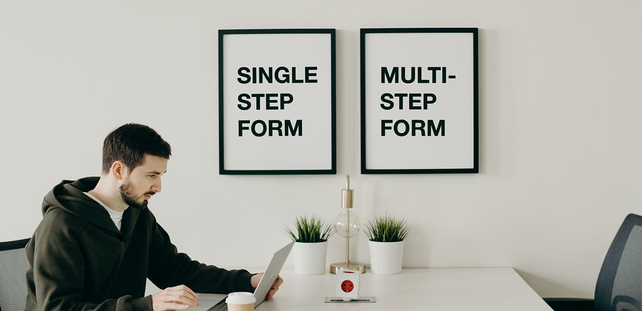 Single-Step Forms vs Multi-step Forms: What to Choose?